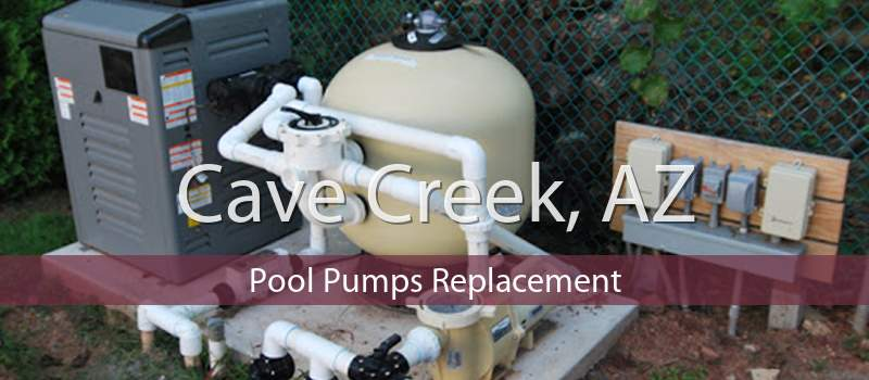 Cave Creek, AZ Pool Pumps Replacement
